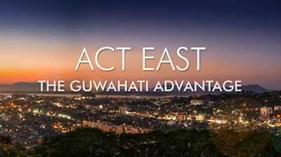Act East- Guwahati Advantage